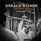 Detroit Lyrics Gerald Wilson Orchestra