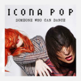 Someone Who Can Dance (Single) Lyrics Icona Pop