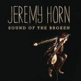 Sound Of The Broken Lyrics Jeremy Horn
