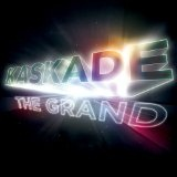 The Grand Lyrics Kaskade