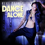 Dance Alone (Single) Lyrics Keke Palmer