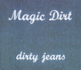 Dirty Jeans - EP Lyrics Magic Dirt