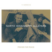 Prayer for Peace Lyrics North Mississippi Allstars