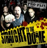 Straight to the Dome Lyrics Pro-Pain