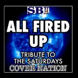 All Fired UP (Single) Lyrics The Saturdays