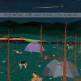 The Last Thing You Forget Lyrics Title Fight