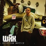 Eviction Notice Lyrics Wax