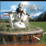 Songlines of the Soul Lyrics White Eagle Medicine Woman