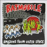 Amazons from Outerspace Lyrics Batmobile