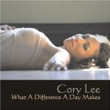 What A Difference A Day Makes Lyrics Cory Lee