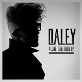 Alone Together (EP) Lyrics Daley