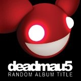 Random Album Title Lyrics Deadmau5