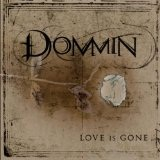 Love Is Gone Lyrics Dommin