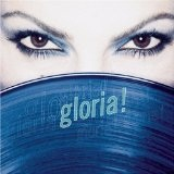 Gloria Lyrics Gloria Estefan