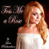Toss Me a Rose - Single Lyrics Lori Richardson