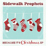 Because It's Christmas (Single) Lyrics Sidewalk Prophets