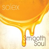 Smooth Soul Lyrics Solex