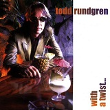 With A Twist... Lyrics Todd Rundgren