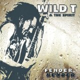Fender Bender Lyrics Wild T and the Spirit