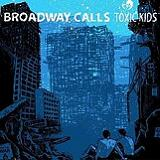 Toxic Kids (EP) Lyrics Broadway Calls
