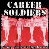 Finding Freedom In Hopelessness Lyrics Career Soldiers