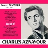 Jézébel Lyrics Charles Aznavour