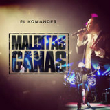 Malditas Ganas (Single) Lyrics El Komander