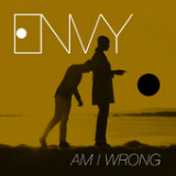 Am I Wrong (Single) Lyrics Envy