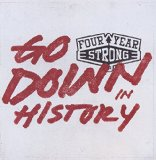 Go Down in History Lyrics Four Year Strong