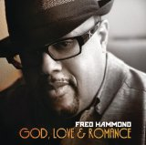 God, Love & Romance Lyrics Fred Hammond