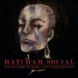 You Dig The Tunnel, I'll Hide The Soil Lyrics Hatcham Social