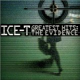 Ice-T - Greatest Hits: The Evidence Lyrics ICE-T