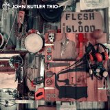 Flesh & Blood Lyrics John Butler Trio