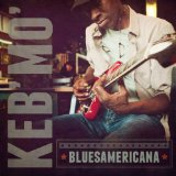 Bluesamericana Lyrics Keb Mo