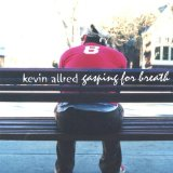 Gasping for Breath Lyrics Kevin Allred