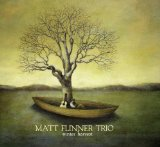 Winter Harvest Lyrics Matt Flinner Trio