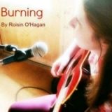 Burning Lyrics Roisin O'Hagan
