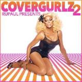 RuPaul Presents CoverGurlz2 Lyrics RuPaul