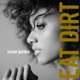 Eat Dirt Lyrics Susan Justice