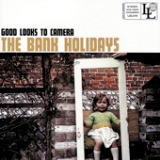 Good Looks To Camera - EP Lyrics The Bank Holidays