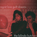 Regret, Love, Guilt, Dreams Lyrics The Bilinda Butchers