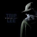 If They Only Knew Lyrics Trip Lee