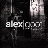 It Will Rain (Single) Lyrics Alex Goot