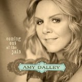Coming Out of the Pain Lyrics Amy Dalley