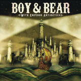 With Emperor Antarctica (EP) Lyrics Boy & Bear
