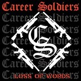 Loss of Words Lyrics Career Soldiers