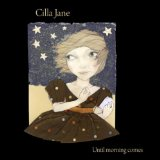 Until Morning Comes Lyrics Cilla Jane