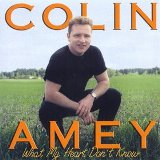 What My Heart Don't Know Lyrics Colin Amey