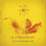 A Collision Lyrics David Crowder Band