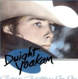 Guitars, Cadillacs, Etc., Etc. Lyrics Dwight Yoakam